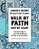 Walk by Faith Not by Sight - 90 Day Pocket Planner: