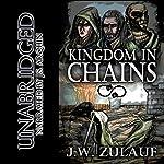Kingdom in Chains | J. W. Zulauf