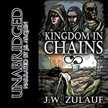 Kingdom in Chains Audiobook by J. W. Zulauf Narrated by J. S. Arquin