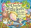 Sir Charlie Stinky Socks and the Really Big Adventure of Stephenson, Kristina on 01 October 2007