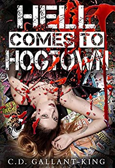 Hell Comes to Hogtown by [Gallant-King, C.D.]