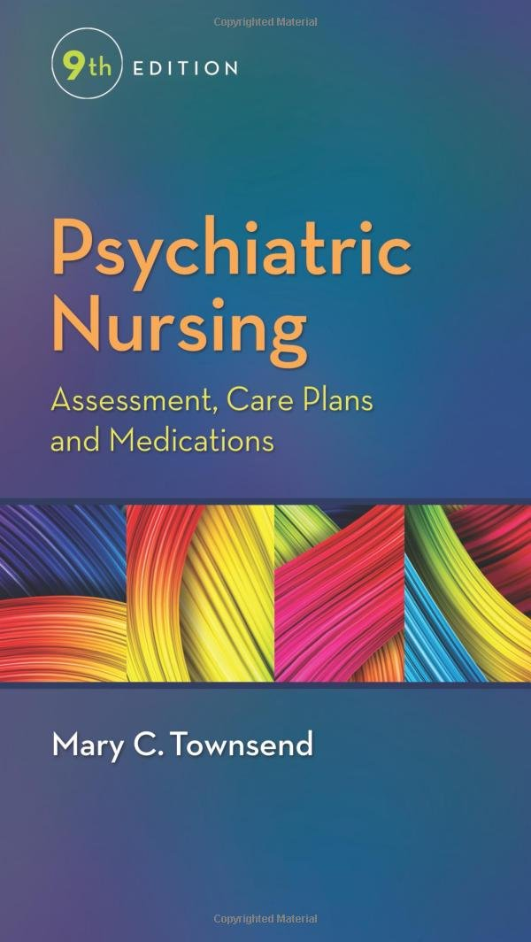 Psychiatric Nursing: Assessment, Care Plans, and Medications: Mary C