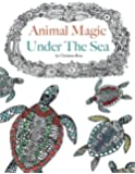 Animal Magic - Under The Sea: Anti-Stress Animal Art Therapy