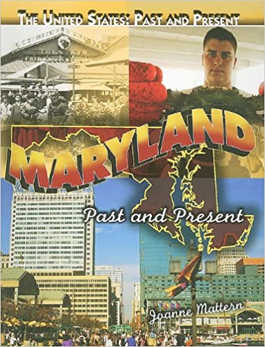 Maryland: Past and Present (The United States: Past and Present)