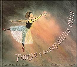 Tanya Y Las Zapatillas Rojas / Tanya and the Red Shoes (Spanish Edition) (Spanish) Hardcover – June 30, 2005