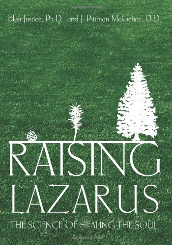 Read Online Raising Lazarus: The Science of Healing the Soul ebook