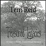 Treasured Legacies: A Mary O'Reilly Paranormal Mystery, Book 12 | Terri Reid