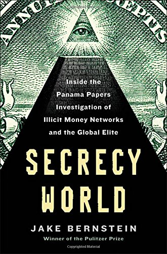 Secrecy World: Inside the Panama Papers Investigation of Illicit Money Networks and the Global Elite cover