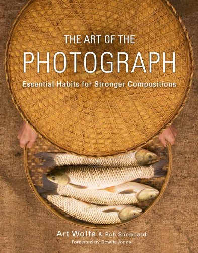 The Art of the Photograph: Essential Habits for Stronger (Jones Photo Art)
