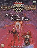 A Guide to the Ethereal Plane, Bruce R. Cordell, 0786912057