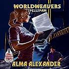 Spellspam: World Weavers, Book 2 Hörbuch von Alma Alexander Gesprochen von: Matt Standley