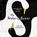 The Maker of Swans Audiobook by Paraic O'Donnell Narrated by Mike Grady, Imogen Wilde