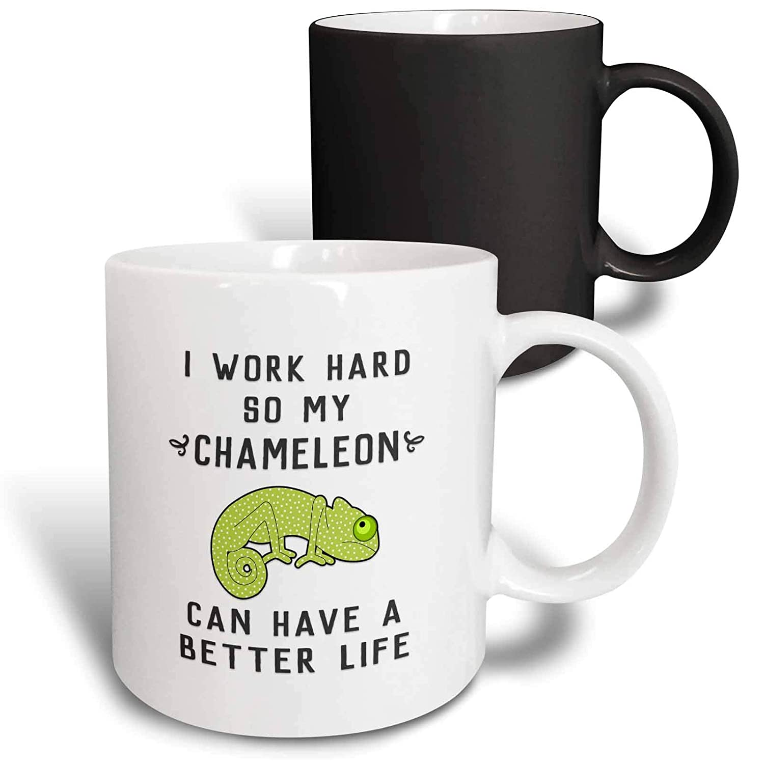 I Work Hard So My Chameleon Can Have A Better Life 3dRose Janna Salak Designs Text Art mug/_289657/_4 11oz Two-Tone Black Mug