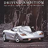 Driving Ambition: The Official Inside Story  of the McLaren F1