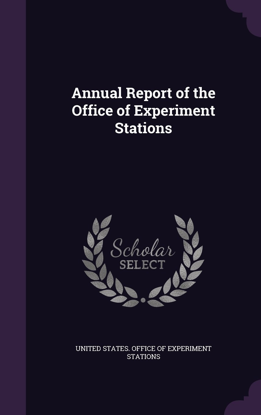 Read Online Annual Report of the Office of Experiment Stations pdf epub