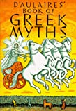 D'Aulaires Book of Greek Myths, Ingri d'Aulaire, Edgar Parin d'Aulaire, 0385015836