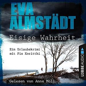 Eisige Wahrheit: Ein Urlaubskrimi mit Pia Korittki Audiobook