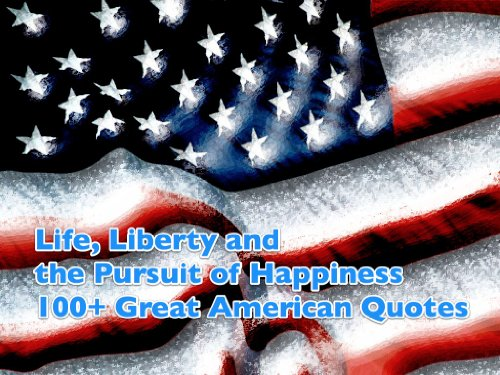 Amazon Life Liberty And The Pursuit Of Happiness 60 Great Classy Life Liberty And The Pursuit Of Happiness Quote