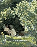 In the Gardens of Impressionism, Clare A. P. Willsdon, 0865652325