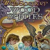 Wood Sprites: Elfhome, Book 4 | Wen Spencer