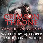 Crimson Throne: Vampire Origins, Book 3   AJ Cooper