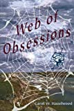 Web of Obsessions, Carol W. Hazelwood, 159330840X
