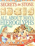 Secrets in Stone : All About Maya Hieroglyphics