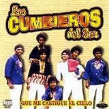 Que Me Castigue El Cielo by Los Cumbieros Del Sur (2009-05-05?