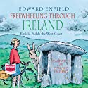 Freewheeling Through Ireland Audiobook by Edward Enfield Narrated by Edward Enfield