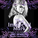 The Immortal Mark Audiobook by Amy Sparling Narrated by Sarah Puckett