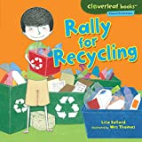 Rally for Recycling (Cloverleaf Books ™ — Planet Protectors)