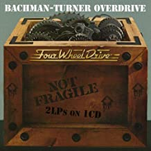 Not Fragile / Four Wheel Drive /  Bachman Turner Overdrive