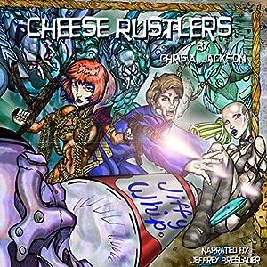 Cheese Rustlers Audiobook
