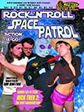 Rock N Roll Space Patrol Action Is Go