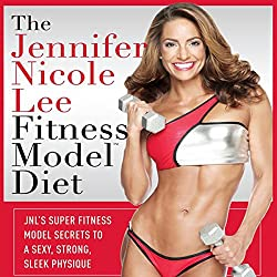 The Jennifer Nicole Lee Fitness Model Diet: JNL's Super Fitness Model Diet