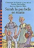 """Afficher """"L'Histoire de Sarah la pas belle n° 2 Sarah la pas belle se marie : Vol.2"""""""