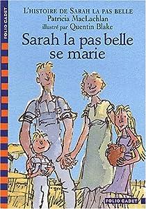 L'Histoire de Sarah la pas belle, tome 2 : Sarah la pas belle se marie par MacLachlan