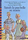 L'Histoire de Sarah la pas belle, tome 2 : Sarah la pas belle se marie par Patricia MacLachlan