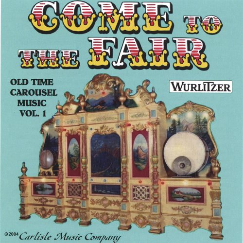 """Come To The Fair"" Old Time Wurlitzer Carousel Music"