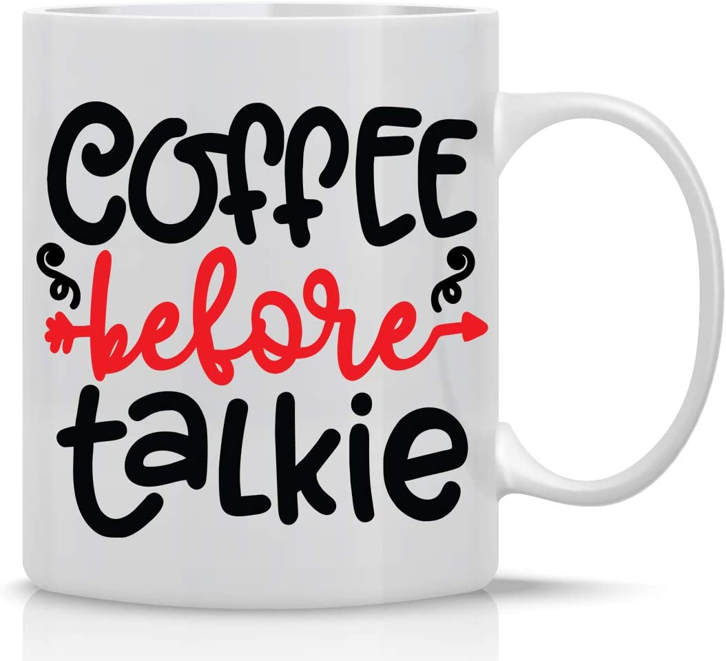 Coffee Before Talkie 11oz Funny Coffee Mug Perfect Office Gift for Coworkers Boss Employee Wife Husband Mother Sister Brother Sarcastic Gag Gift Ceramic Tea Cup with Funny Saying - By AW Fashions