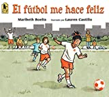img - for El f tbol me hace feliz (Spanish Edition) book / textbook / text book