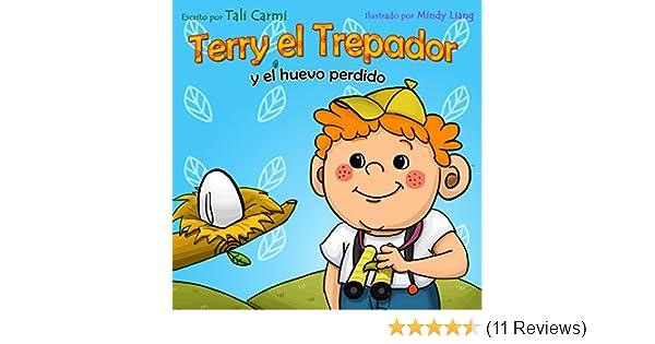 Terry el Trepador y el Huevo Perdido (Historias Hora de Dormir para los Niños nº 2) (Spanish Edition) - Kindle edition by Tali Carmi.