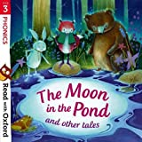 img - for Read with Oxford: Stage 3: Phonics: The Moon in the Pond and Other Tales book / textbook / text book