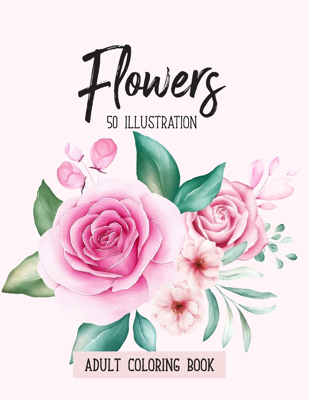 Buy Flowers Coloring Book An Adult Coloring Book With Fun Easy Realistic Flowers Bouquets Floral Designs Sunflowers Roses Leaves Spring Summer And Relaxing Coloring Pages Book Online At Low Prices In India