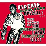 Nigeria Disco Funk Special: The Sound of The Underground Lagos Dancefloor 1974-79