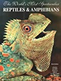 The World's Most Spectacular Reptiles and Amphibians, William Lamar, 1884942075