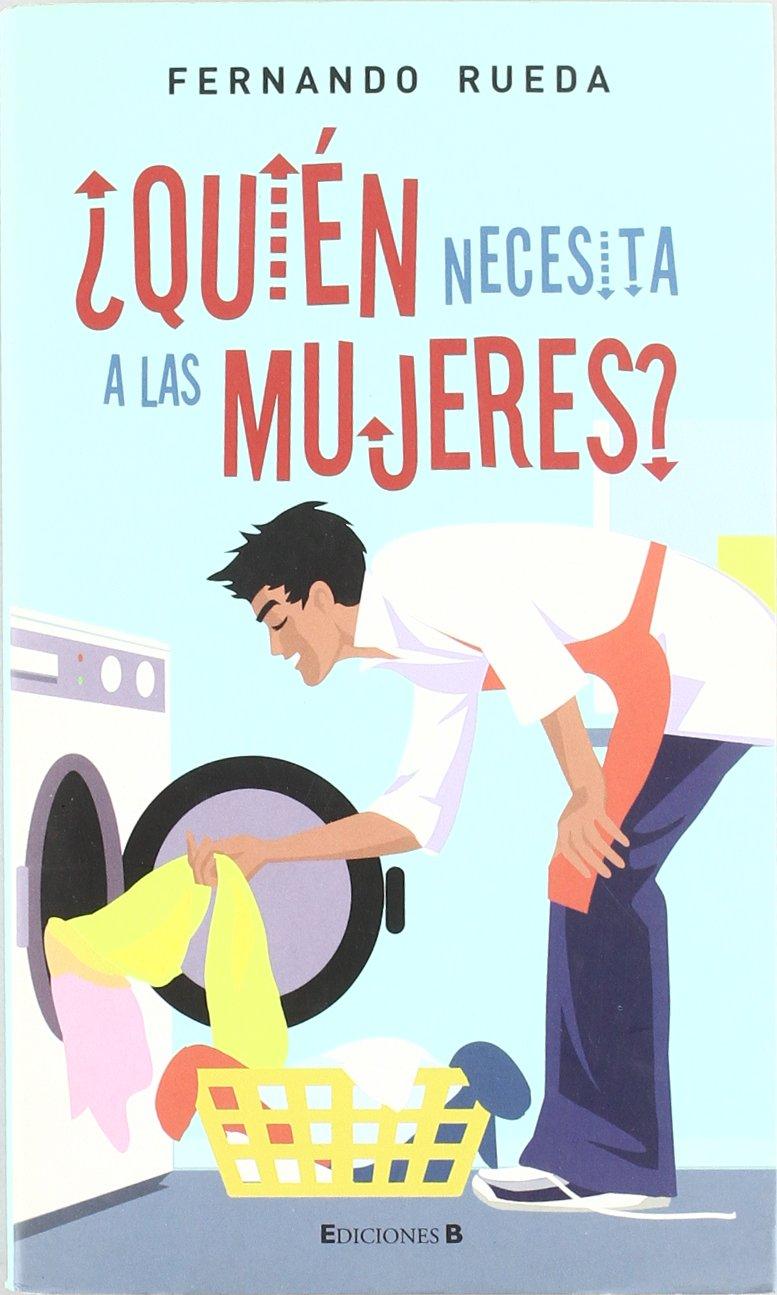 Quién necesita a las mujeres?: fernando-rueda: 9788466629652: Amazon ...