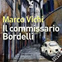 Il commissario Bordelli Audiobook by Marco Vichi Narrated by Lorenzo Degl'Innocenti