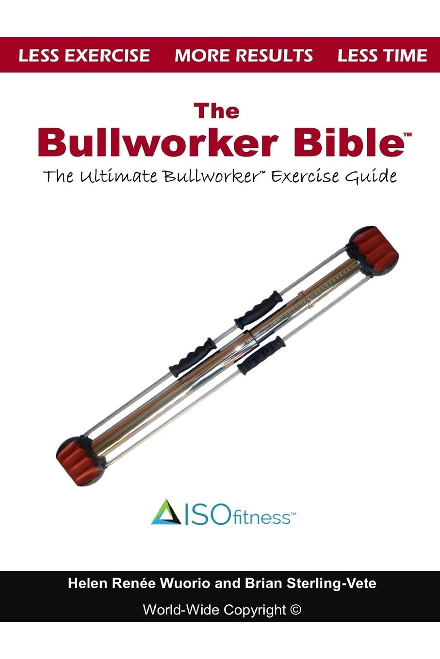 The Bullworker Bible: The Ultimate Guide to The Bullworker pdf
