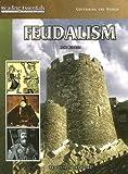 Feudalism, Jane Hurwitz, 075694581X